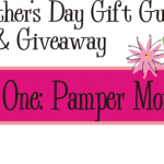 Mother's Day Gift Guide Giveaway #1 – Pamper Mom