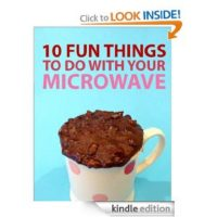 FREE Kindle Book: 10 Fun Things To Do With Your Microwave