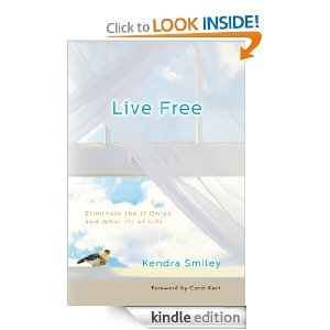 FREE Kindle Book: Live Free: Eliminate the If Onlys and What Ifs of Life