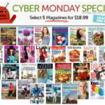 Cyber Monday Magazine Special | Select 5 Magazines for $18.99!