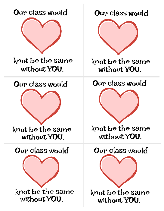 Our Class Would Knot Be The Same Without You Valentine