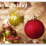 Retail Store Black Friday Deals Ending Tonight & Beyond