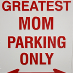 World's Greatest Mom Parking Sign