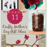 11 Crafty Mother's Day Gift Ideas