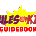 FREE Rules For Being A Kid Guidebook