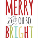 FREE Merry And Oh So Bright Digital Print