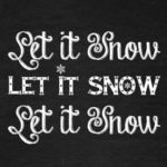 FREE Let It Snow Digital Print