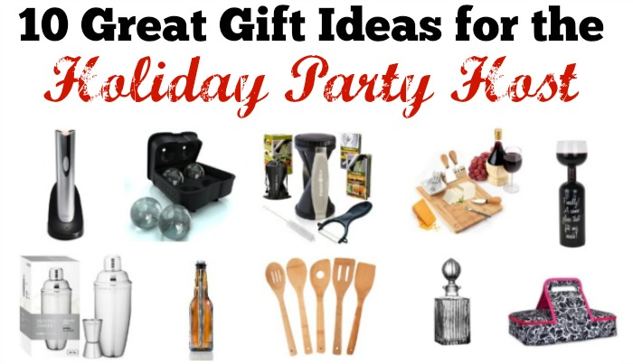 Great Gift Ideas for the Party Host!