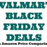 Walmart Black Friday Deals (with Amazon price comparisons!)
