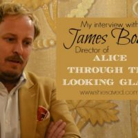 My Interview with Director James Bobin #ThroughTheLookingGlassEvent