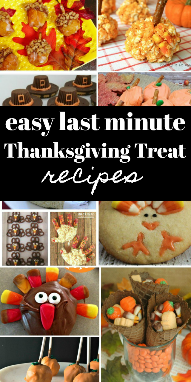 Easy Last Minute Thanksgiving Treats and Recipes that you will LOVE!