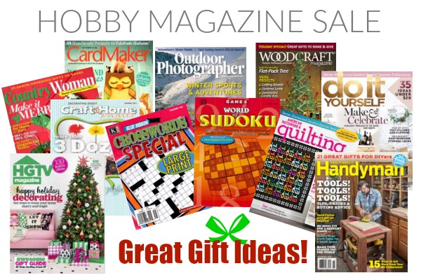 GREAT Gift Idea: Hobby Magazines for Everyone on Your List
