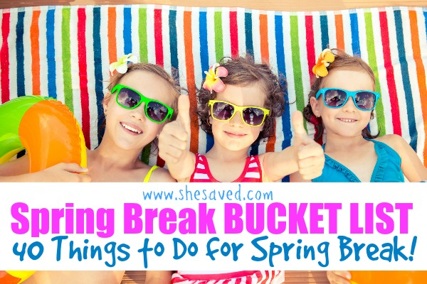 Spring Break Bucket List: 40 Things to Do for Spring Break