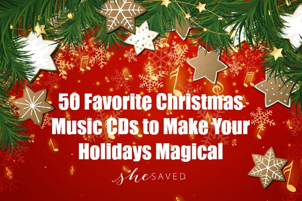 50 Favorite Christmas Music CDs to Make Your Holidays Magical - SheSaved®