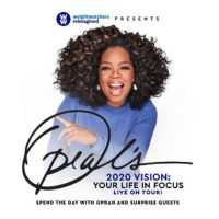 Oprah's 2020 Vision Tour: Your Life in Focus