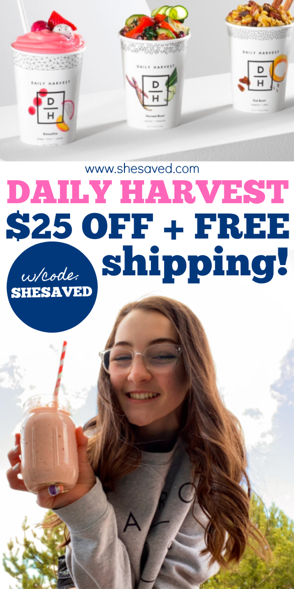 Daily Harvest coupon code SHESAVED will save you $25 off and get you free shipping