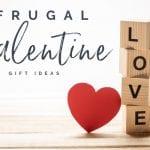 Frugal Valentine Gift Ideas